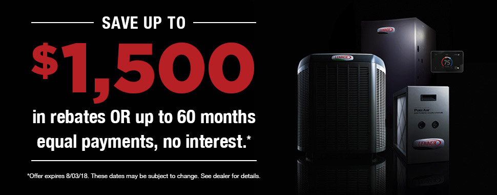 Call now and save with REBATES UP TO $1,500* OR UP TO 60 MONTHS EQUAL PAYMENTS, NO INTEREST FINANCING** on qualifying equipment.
